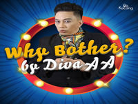 Why Bother? By Diva AA : Episode 01 - Typical Malaysian