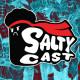 Saltycast