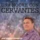 Una noche con Cervantes 21/02/2018 03:00
