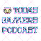 Podcast Todas Gamers 2x10. Pellejo o látex