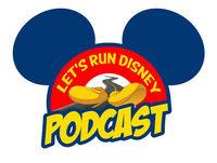 Let's Run Disney Podcast 2.0 - May 2017