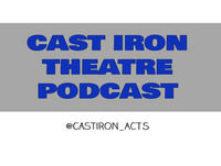 Anthony Ayton, Lisa Caira & Judey Bignell (Cast Iron Theatre Podcast: LIVE!; Episode 39)