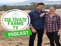Cultivate Farms Episode 49