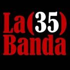 LA BANDA 35