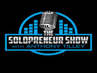 The Solopreneur Show – Episode 57 Must Read with Anthony Tilley - The Solopreneur Show