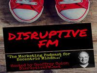 Disruptive FM Episode 71: Creatives vs. Creators