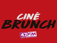 Ciné-Brunch-47FM | N°8 | 25 février 2018