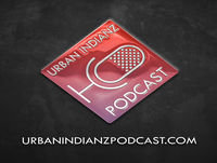 Urban Indianz Podcast Episode 015 End of 2017 Party Part 1 Native Humor
