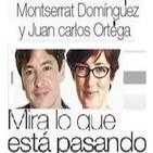 Mira lo que está pasando, con Ortega y Domínguez