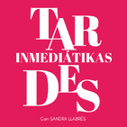 Tardes Inmediatikas (programa fuera de antena)