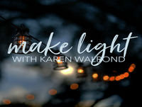 Step Away from the Screen with Laurie Smithwick: Make Light, Episode 09
