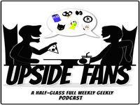 Upside Fans - 087: How Great Was 2017?