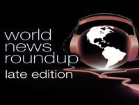 World news roundup late edition 12/11