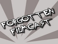 Forgotten Filmcast Ep 103: Circle of Iron