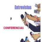 Entrevistas y Conferencias
