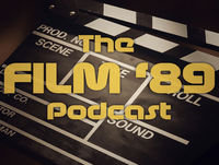 The Film '89 Podcast Episode 2 - January 12th 2018.