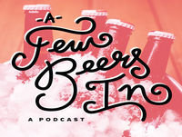 A Few Beers In - Ep. 131: Honey, I Blew Up Bugs Land